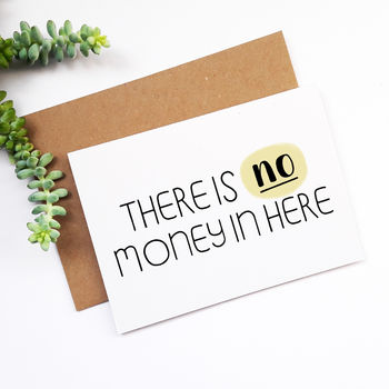 Joke Birthday Card 'There Is No Money In Here'