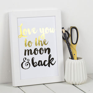 Metallic 'Love You To The Moon And Back' Art Print - top 50 prints
