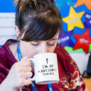 'I'm An Awesome Teacher' Mug