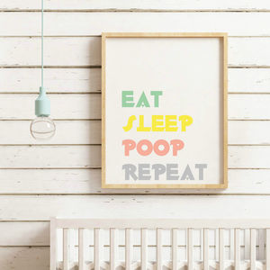 Eat, Sleep , Poop , Repeat Quote Print - baby's room