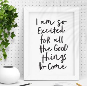 'All The Good Things To Come' Typography Poster