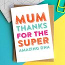 Mum Thanks For The Dna Greetings Card