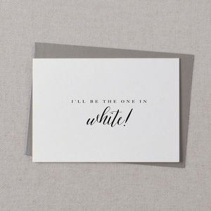 Wedding Card 'I'll Be The One In White'