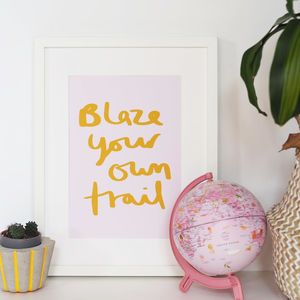 Blaze Your Own Trail Hand Lettered Typography Print - baby's room
