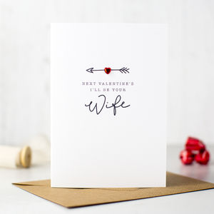 'Next Valentines I'll Be Your Wife' Valentines Card
