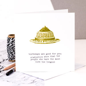 Birthday Card 'Birthdays Are Good For You' - shop by category