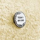Today I Am Kind Pin