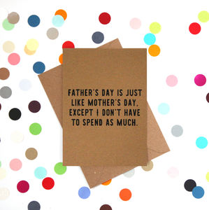 'Spend As Much' Funny Father's Day Card - view all father's day gifts