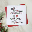 All I Want For Christmas Is Prosecco Card