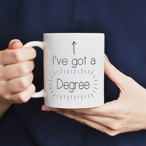 I've Got A Degree Mug - tableware