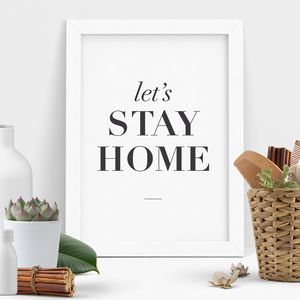 'Let's Stay Home' Typography Print Wall Art - hibernation
