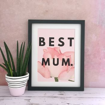 'Best Mum' Mother's Day Print