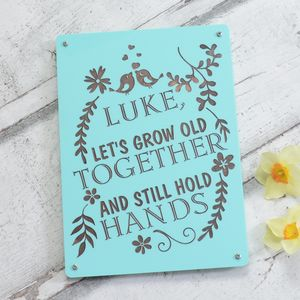 Lets Grow Old Together And Hold Hands Personalised Sign - signs