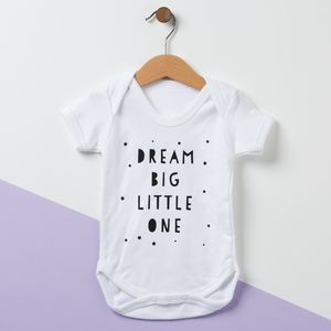 Dream Big Little One Babygrow - new baby gifts