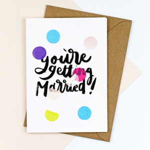 'You're Getting Married' Confetti Card