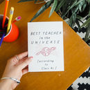 Personalised 'Best Teacher In The Universe' Card