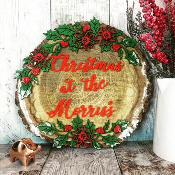 Christmas At The Family Solid Wood Slice Sign