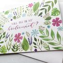 'Will You Be My Bridesmaid?' Floral Watercolour Card