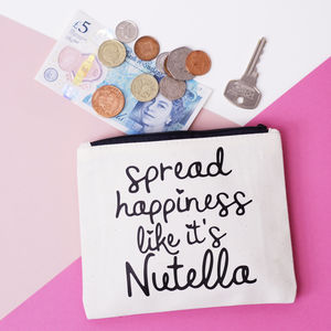 'Spread Happiness Like It's Nutella' Coin Purse