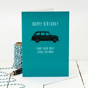 Birthday Card For Dad 'From Your Most Loyal Customer'