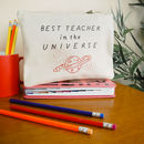 Best Teacher In The Universe Pencil Case
