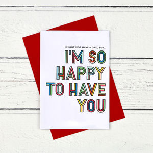 Happy To Have You Alternative Father's Day Card