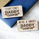 Personalised Champion Daddy Badge