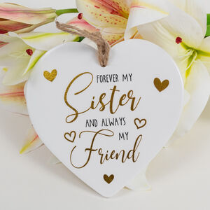 'My Sister And Always My Friend' Sister Heart Gift