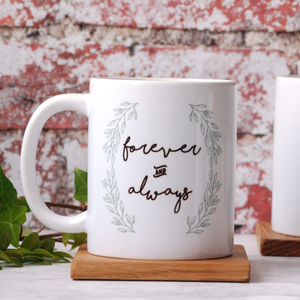 Personalised Forever And Always Mug - gifts for him