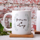 Personalised Forever And Always Mug