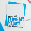 I Love My Daddy Fathers Day Card