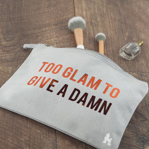 'Too Glam To Give A Damn' Make Up Bag - gifts for her