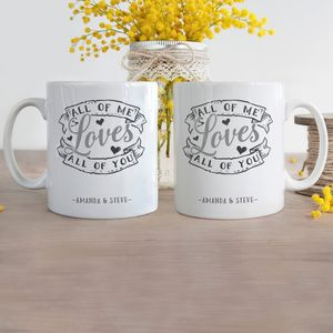 Personalised 'All Of Me Loves All Of You' Couples Mugs