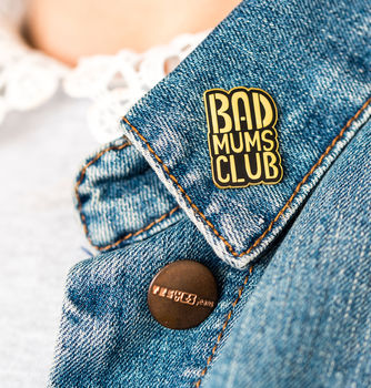 Bad Mums Club Enamel Pin Badge