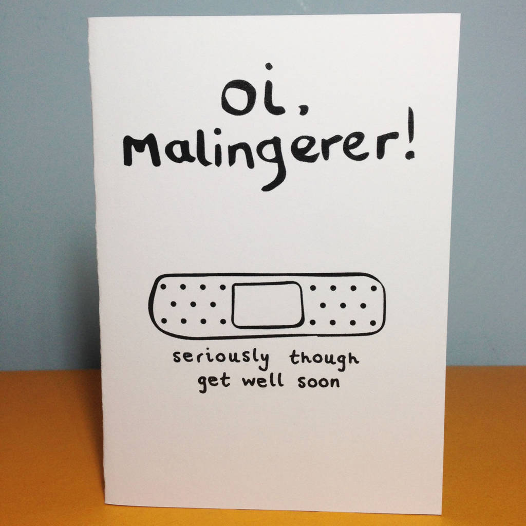 'Oi Malingerer' Get Well Card