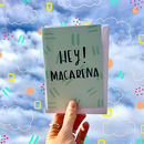Hey! Macarena Card