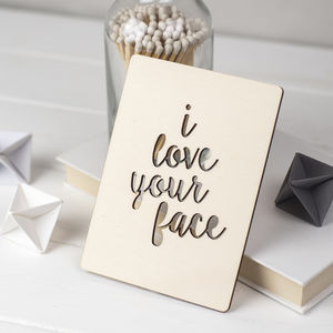 'I Love Your Face' Wooden Card - original valentine's cards