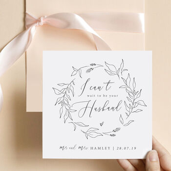 Personalised I Can't Wait To Be Your Husband Card