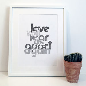 'Love Will Tear Us Apart' Joy Division Typography Print