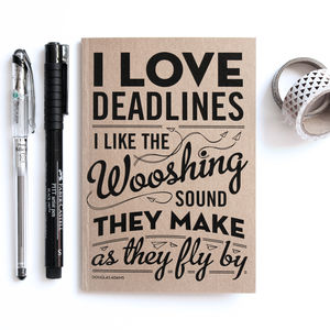 'I Love Deadlines' Notebook - writing
