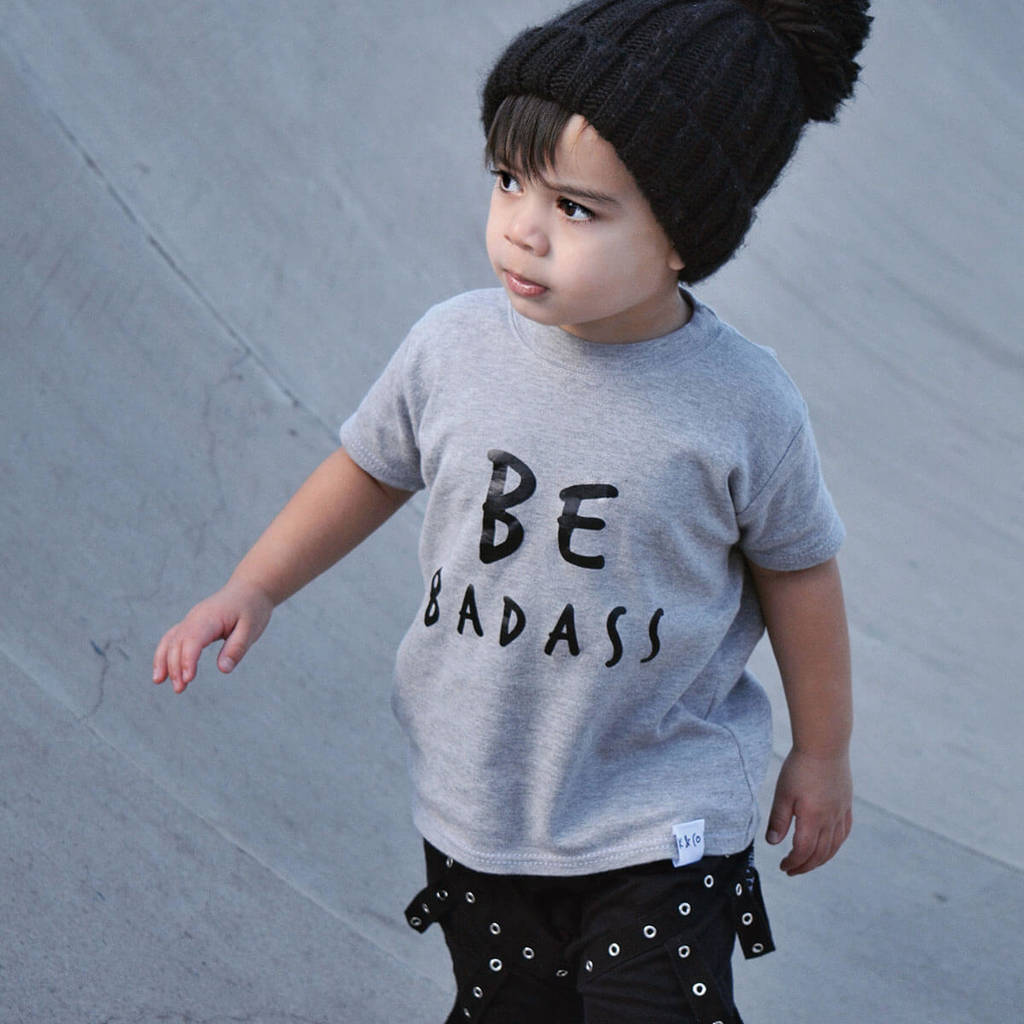 Be Badass T Shirt