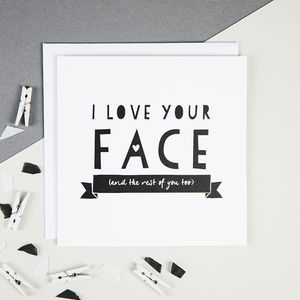 'I Love Your Face' Funny Valentine's Card - wedding, engagement & anniversary cards