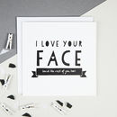 'I Love Your Face' Funny Valentine's Card