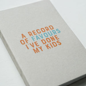 A Record Of Favours I've Done My Kids