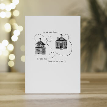 'Paper Hug From My House To Yours' Greetings Card