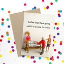 Coffee Wine Funny Card