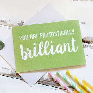 You Are Fantastically Brilliant Card - summer sale