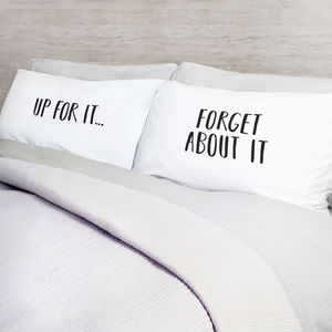 Up For It, Forget About It Double Sided Pillow Case Set - bed linen