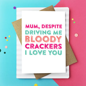 Mum You Drive Me Crackers Greetings Card