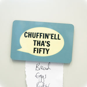 'Chuffin'ell Tha's Fifty' Fridge Magnet - kitchen accessories
